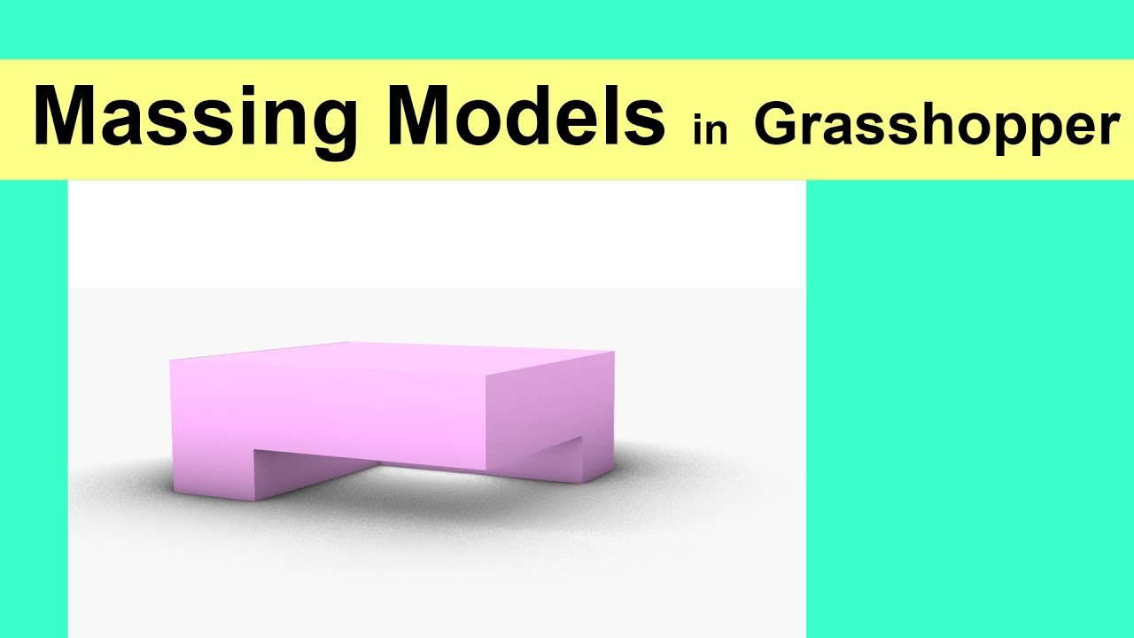 Massing Models in Grasshopper