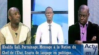 Actu en 7  - Parrainage, Message à la Nation du Chef de l'Etat, Écarts de langage en politique...