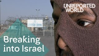 Eritrea to Israel: Dying to cross the border   Unreported World