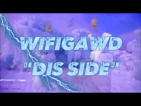 WifiGawd - Dis Side (Official Music Video)