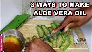 3 Façons de faire de l'Aloe Vera, de l'Huile pour la Croissance des Cheveux, les Pellicules et la Peau