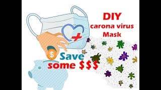 How to make your own corona virus mask on your own at home - DIY and save some money