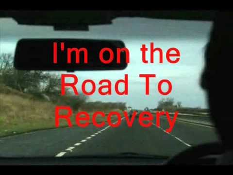 I am on the Road to Recovery with lyrics
