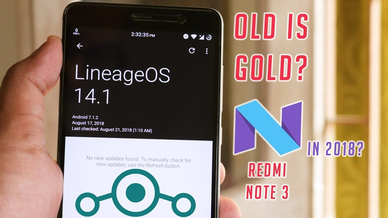 LineageOS 14 1 On Redmi Note 3 || Worth It? in August 2018?