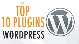 Top Ten WordPress Plugins 2014