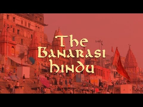 The Banarasi Hindu | Being Indian