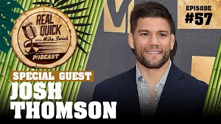 #57 Josh Thomson | Real Quick With Mike Swick Podcast