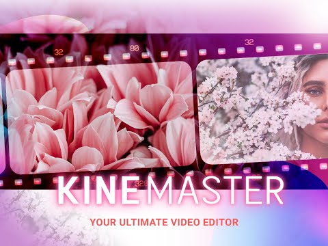Download KineMaster - Your Ultimate Video Editor