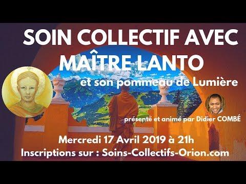 [BANDE ANNONCE] Soin collectif avec le Maître Lanto le 17 Avril 2019 à 21h