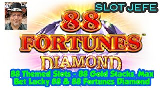 88 Themed Slots - 88 Gold Stacks, Max Bet Lucky 88 & 88 Fortunes Diamond