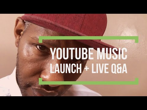 The Launch of Youtube Music + Live Q&A