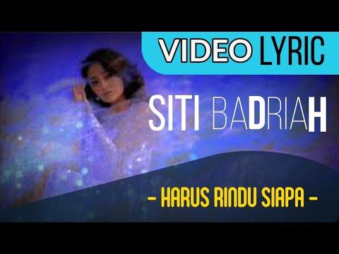 Siti Badriah - Harus Rindu Siapa (Official Video Lyrics NAGASWARA) #lirik