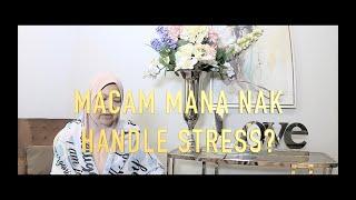 Macam Mana Nak Handle Stress? [part 1]  Prof Muhaya 2020