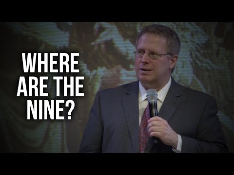 """Where Are the Nine?"" – Pastor Raymond Woodward"