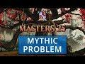 Masters 25 Mythic Problem