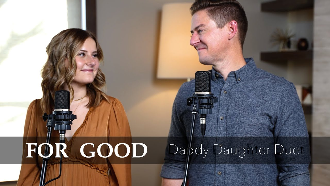 Download For Good (From Wicked) - Mat and Savanna Shaw - Daddy Daughter Duet