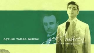 Zeki Müren - Ayrılık Yaman Kelime [ Saadettin Kaynak Şarkıları © 2005 Kalan Müzik ]