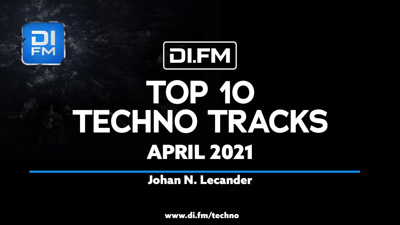 DI.FM Top 10 Techno Tracks April 2021 – Johan N. Lceander