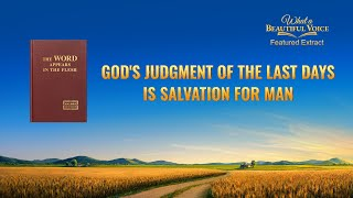 """What a Beautiful Voice"" (5) - Is God's Judgment in the Last Days Punishment or Salvation?"
