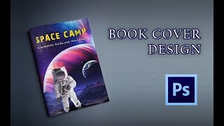 How to Design a Book Cover in Photoshop | Adobe Photoshop CS6
