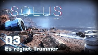 The Solus Project [03] [Es regnet Trümmer] [Twitch Gameplay Let's Play Deutsch German] thumbnail