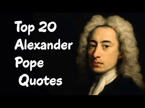 Top 20 Alexander Pope Quotes (Author of The Rape of the Lock)