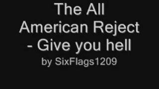 The All American Reject - Give you hell Lyrics