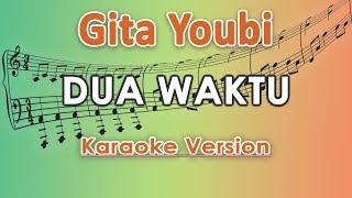 Download Gita Youbi - Dua Waktu (Karaoke Lirik Tanpa Vokal) by regis