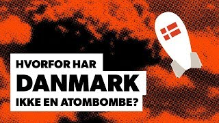 Hvorfor har Danmark ikke atomvåben?