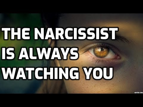 The Narcissist Is Always Watching You