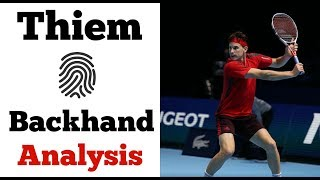 Dominic Thiem Backhand Analysis | Unique In His Technique