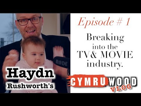 Haydn Rushworth Vlog #1 - Breaking Into the Welsh TV & MOVIE Industry