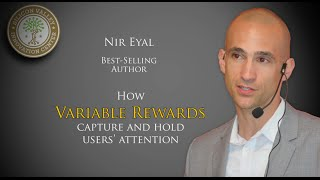 Nir Eyal: How Variable Rewards Capture and Hold Users' Attention