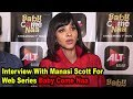 Interview With Manasi Scott For Web Series Baby Come Naa