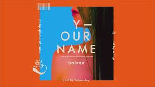 HOLYNN - YourName (prod. Holymoley!)