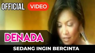 Denada - Sedang Ingin Bercinta ( Official Video )