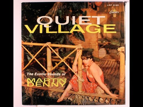 martin denny – quiet village (1959)
