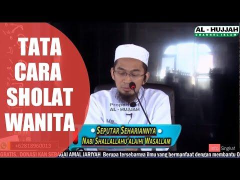 Tata Cara Sholat Bagi Wanita | Ustadz Adi Hidayat,LC,MA
