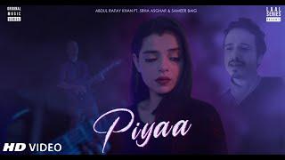 Piya   Abdul Rafay Khan ft Srha Asghar & Sameer Baig   Laal Series (Official Video)