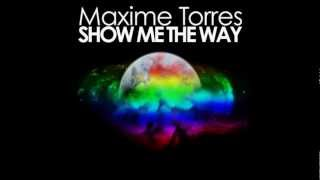Maxime Torres feat. Kevon - Show me the way (Radio Edit Extended Mix) Dj Tcharles Michelin