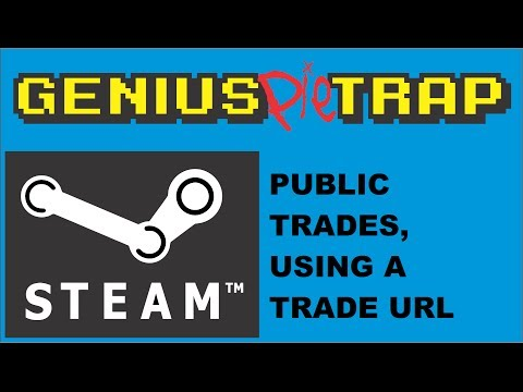 Steam Public Trading. Using A Trade URL In Steam. Trade With Anyone.