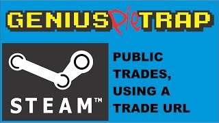 Repeat youtube video Steam Public Trading. Using a Trade URL in Steam. Trade With Anyone.