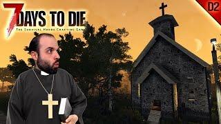 7 DAYS TO DIE #D2   LA IGLESIA NOS ACOGE!   Gameplay Español