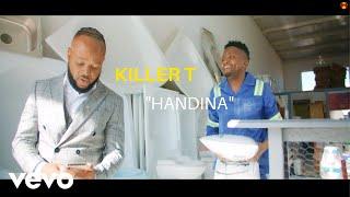 Killer T - Handina (Official Music Video)
