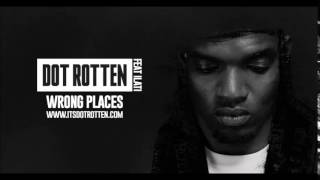 Dot Rotten Feat ILati - Wrong Places