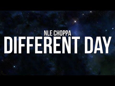 NLE Choppa – Different Day (Lyrics)