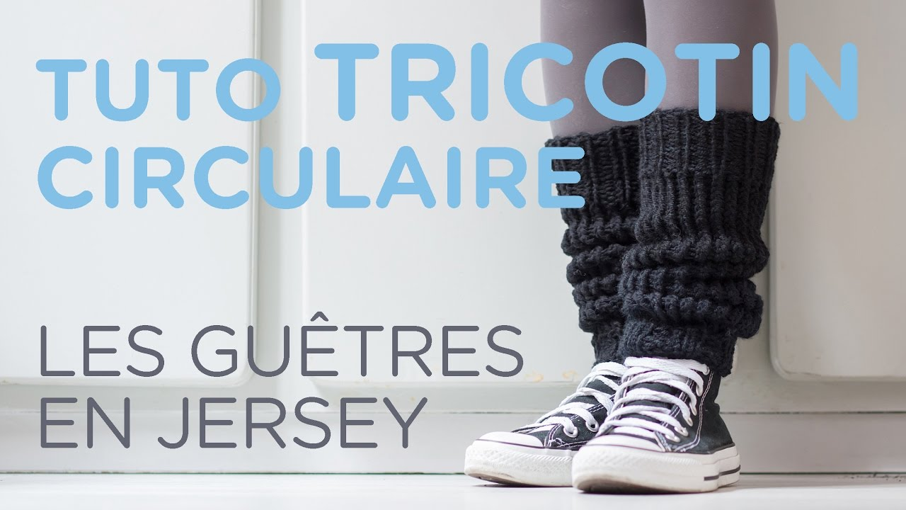Tuto tricotin les gu tres au point jersey loom knit leg warmers youtube - Comment terminer un tricotin ...