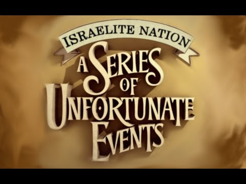 Israelite Nation: A Series of Unfortunate Events