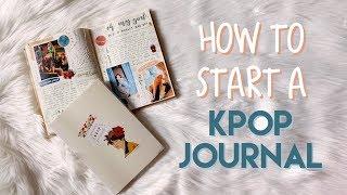 how to start a kpop journal!