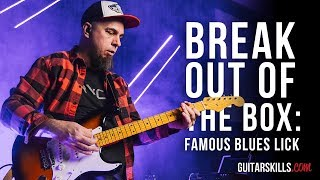 Breaking Out Of The Box - Famous Blues Lick  | GuitarSkills.com